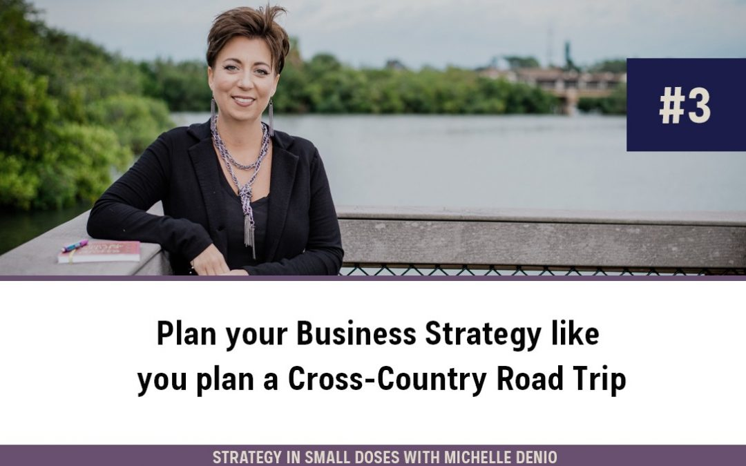Plan Your Business Strategy Like You Plan A Cross Country Road Trip