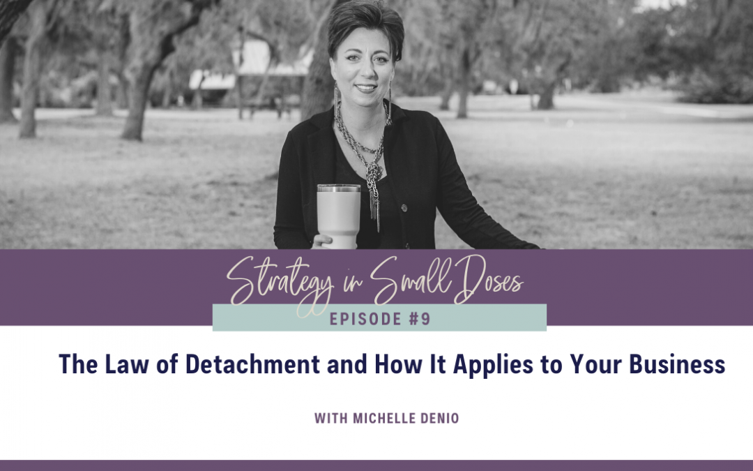 The Law of Detachment and How It Applies to Your Business
