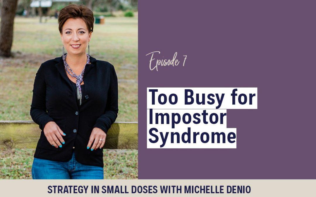 Too Busy For Impostor Syndrome