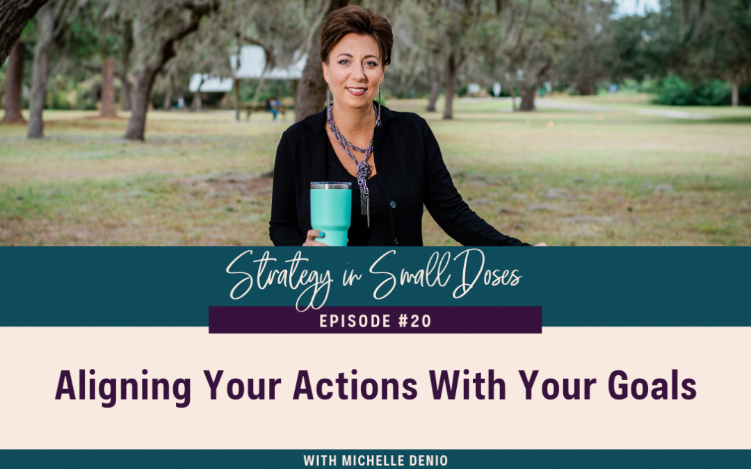 Aligning Your Actions With Your Goals
