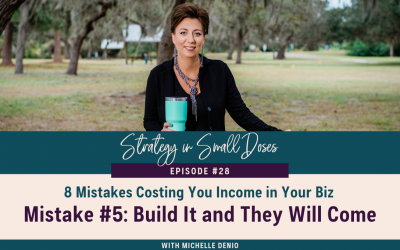Mistake #5: Build It and They Will Come