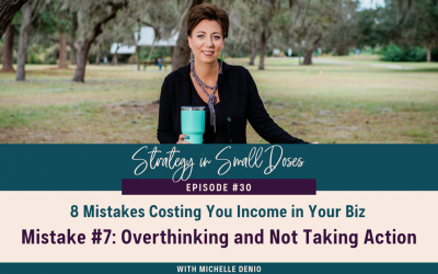 Mistake #7: Overthinking and Not Taking Action