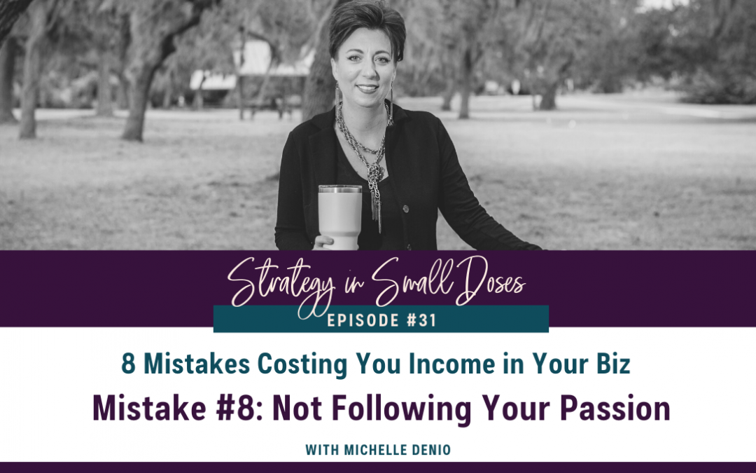 Mistake #8: Not Following Your Passion