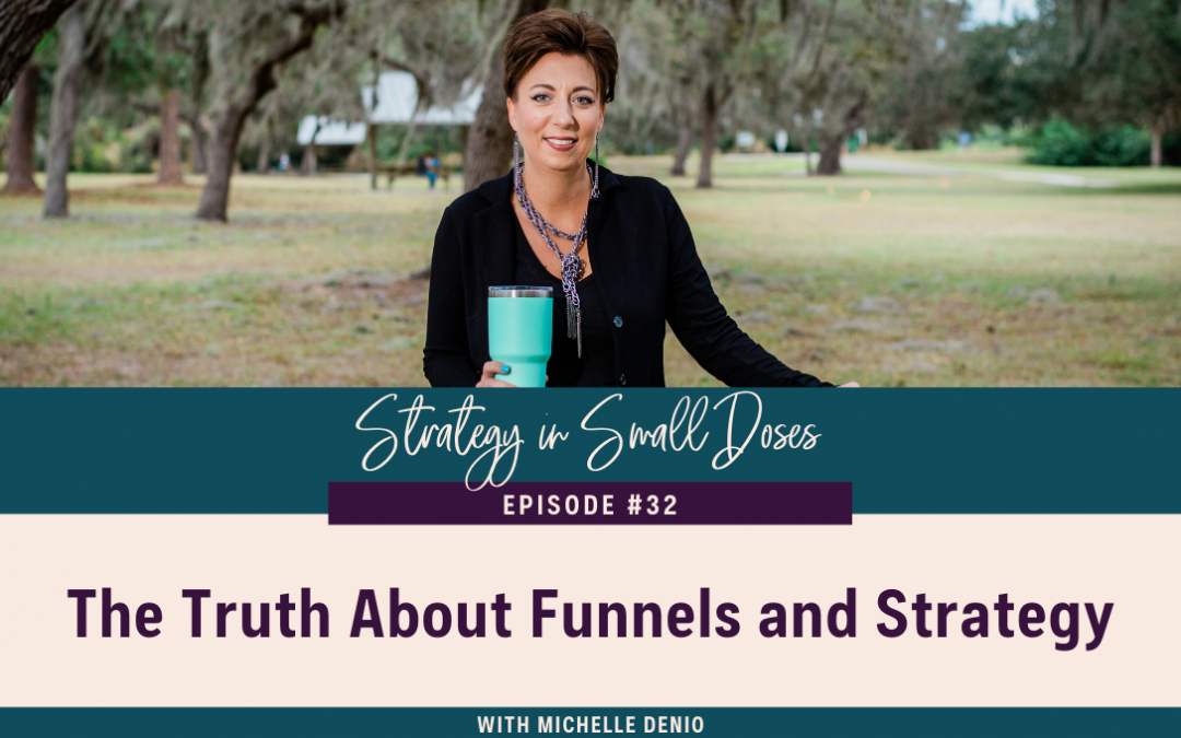 The Truth About Funnels and Strategy