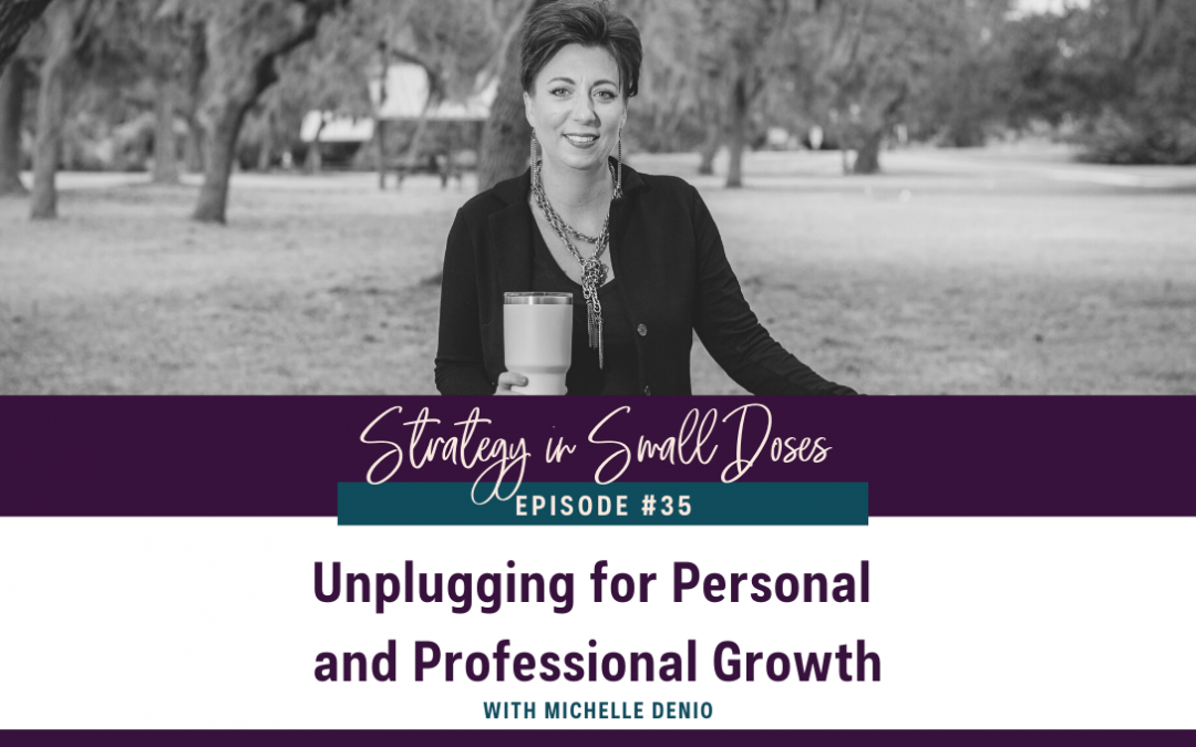 Unplugging for Personal and Professional Growth