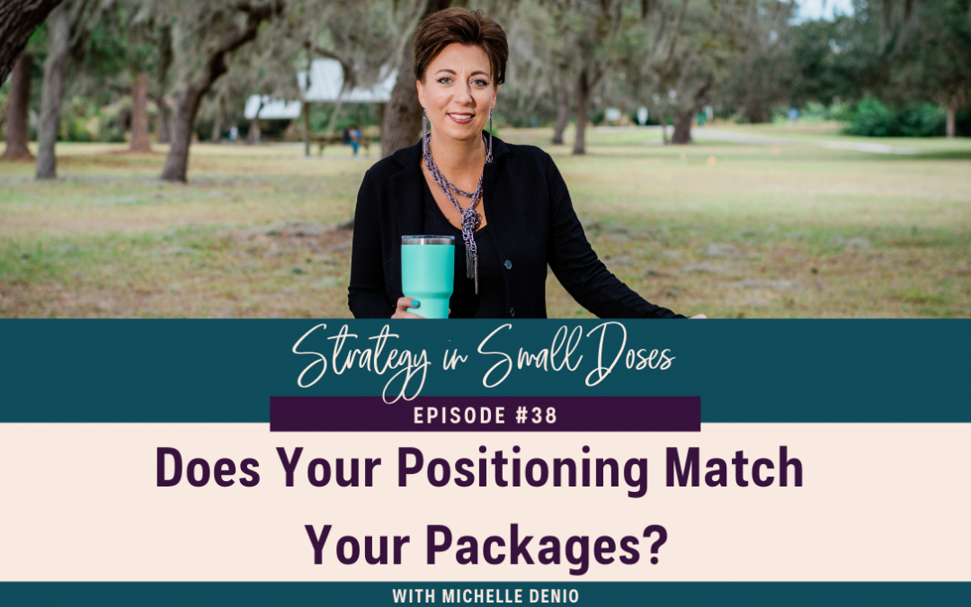 Does Your Positioning Match Your Packages?