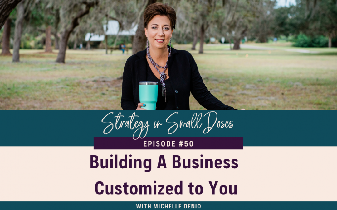 Building a Business Customized to You