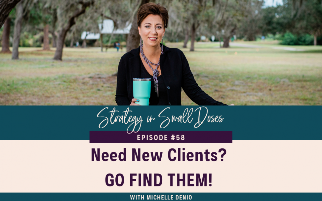 Need New Clients? GO FIND THEM!