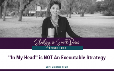 """""""In My Head"""" Is Not An Executable Strategy"""