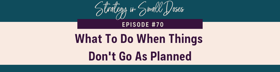 What To Do When Things Don't Go As Planned